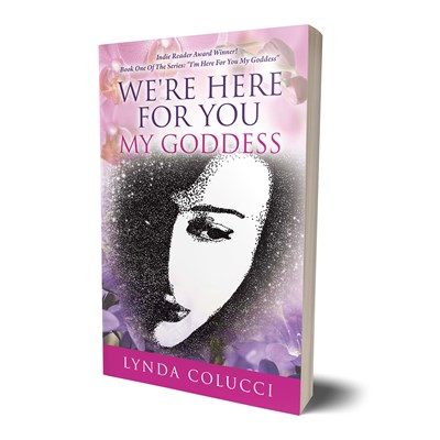 """Image of book two of the series, """"We're Here for you My Goddess"""" by Lynda Colucci"""""""