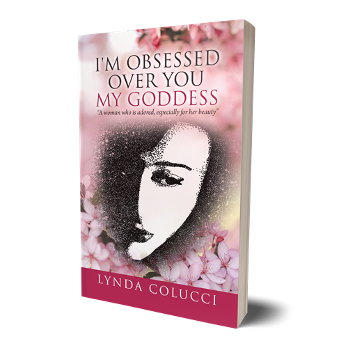 Image of the cover of Book Three of the Romance Novel: I'm Obsessed Over You My Goddess by Lynda Colucci